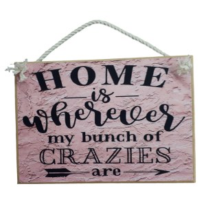 Country Printed Quality Wooden Sign HOME IS BUNCH CRAZIES Plaque New