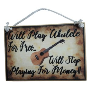 Country Printed Quality Wooden Sign PLAY THE UKULELE FOR FREE Funny Plaque New