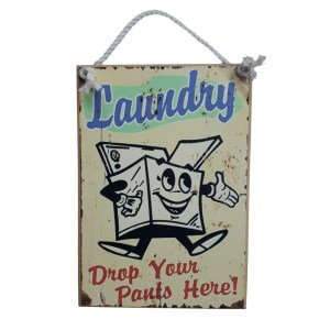 Country Printed Quality Wooden Sign LAUNDRY DROP YOUR PANTS Plaque New
