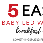 5 Easy Baby Led Weaning Breakfast Ideas Is it hard for you to think of breakfast ideas for your little one? somethingsplendiferous.com