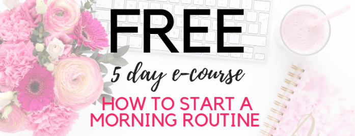 Morning Routine Free e-mail course