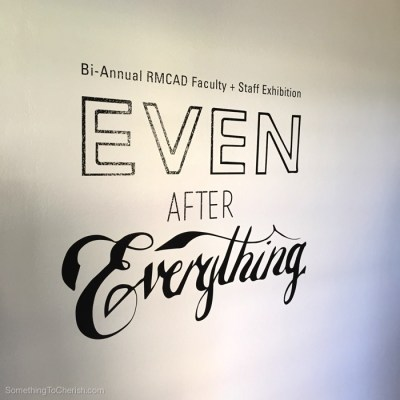 2014 Biennial Faculty + Staff Exhibition, Even After Everything. Philip J. Steele Gallery Rocky Mountain College of Art & Design