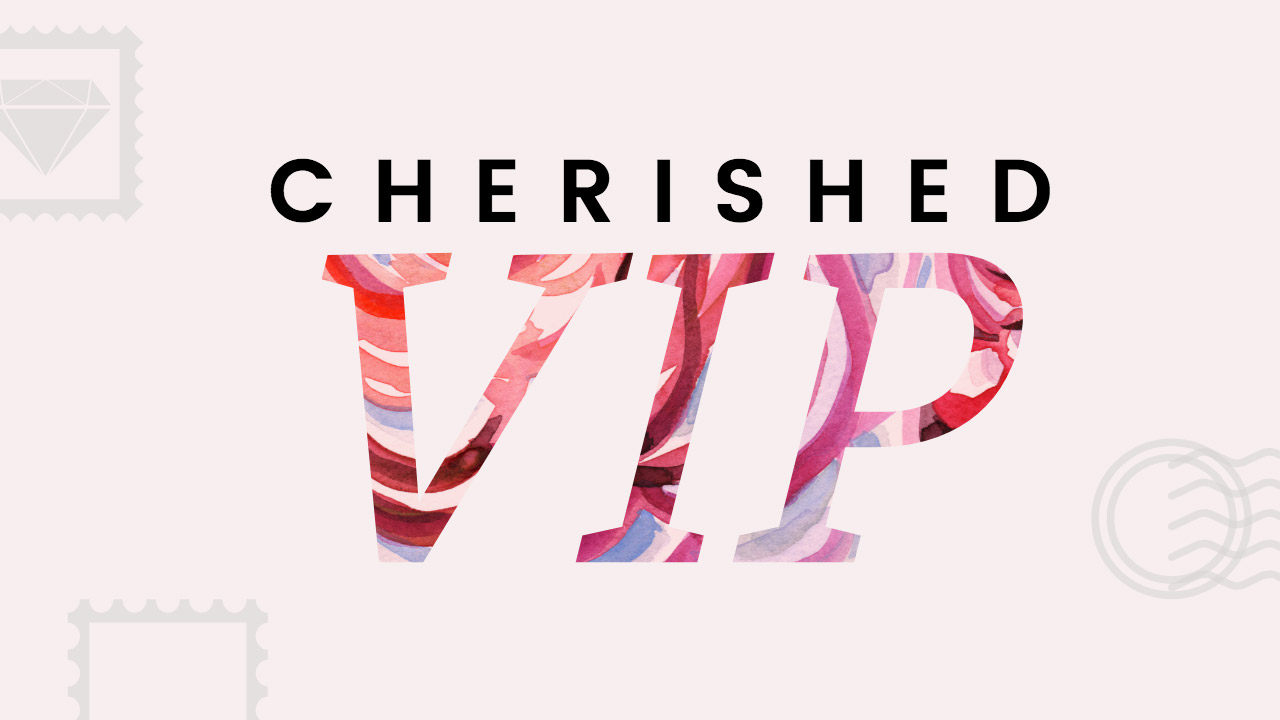 You are invited to join my Cherished VIP email list.