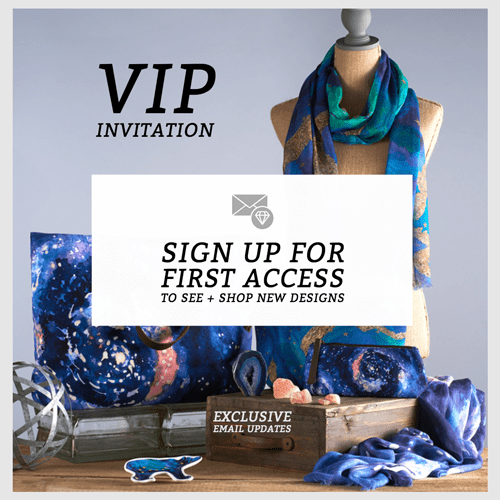 Be the first to know when I come out with new designs. Early access to shop new collections and exclusive offers and goodies for VIP email subscribers.