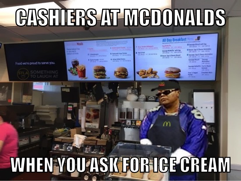 Cashiers in McDonald's when you ask for ice cream meme
