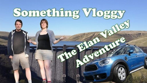 The Elan Valley Adventure