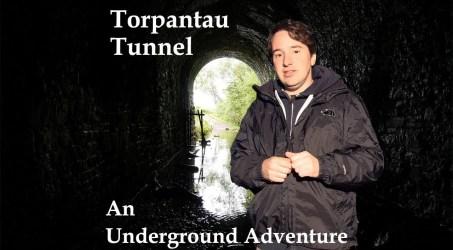 Torpantau Tunnel – An Underground Adventure