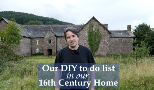 Our DIY to do list in our 16th Century Home