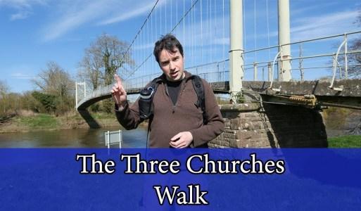 Three Churches Walk – Sellack, Hoarwithy, Kings Caple