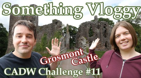 Grosmont Castle The Beautiful  – CADW Challenge #11