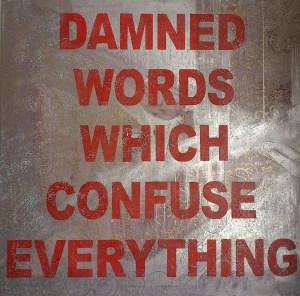 MarcJanusDamned Words.2012 130x130cm.Oil on plasticcanvas