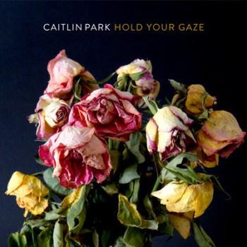 caitlin park hold your gaze