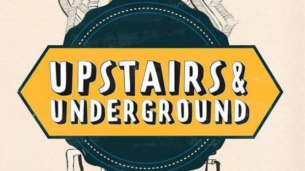 upstairs and underground