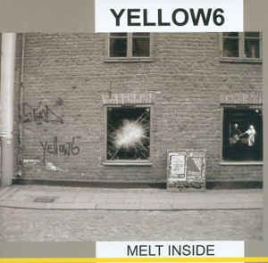 Yellow6 Melt Inside