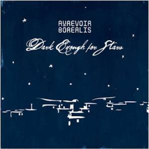 Au Revoir Borealis Dark Enough for Stars