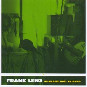 Frank Lenz Vilelenz and Thieves
