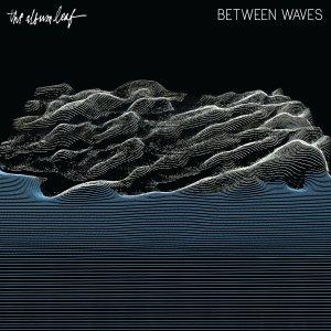 the-album-leaf-between-waves