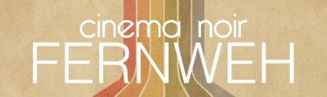 Cinema Noir: Fernweh (Nostress Netlabel, 2015)