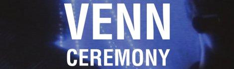 FEATURED VIDEO: Venn - Ceremony