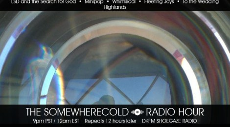 The Somewherecold Radio Hour Episode #7 - California Part 2