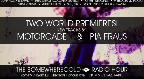 The Somewherecold Radio Hour Episode 12 - TWO WORLD PREMIERES THIS WEDS!