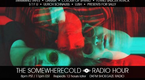 THIS WEDS AT A NEW TIME! The Somewherecold Radio Hour Episode #14 - UK Part 2
