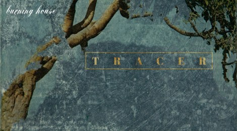 Burning House: Tracer (Self-Release, 2018)