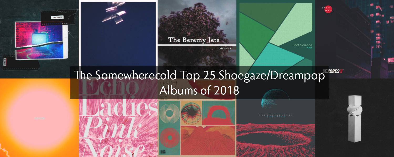 Top 25 Shoegaze/Dreampop Albums of 2018 |  SOMEWHERECOLD