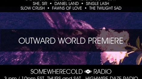 NOW STREAMING: The Somewherecold Radio Hour #35 - Outward World Premiere
