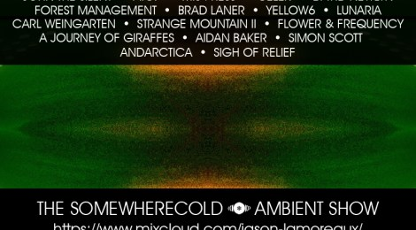 DEBUT! The Somewherecold Ambient Show #1