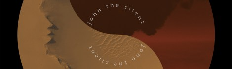 FOR IMMEDIATE PRE-ORDER! John the Silent: Pollution/Opportunity (Somewherecold Records, 2019)