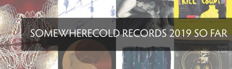 Somewherecold Records 2019 So Far