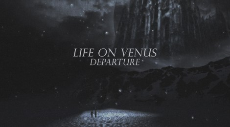 Life on Venus: Departure (Shelflife Records, 2019)