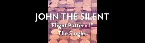 "John the Silent Single ""Flight Pattern I"" Teaser"