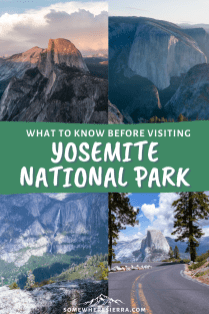 What To Know Before Visiting Yosemite National Park | Somewhere Sierra