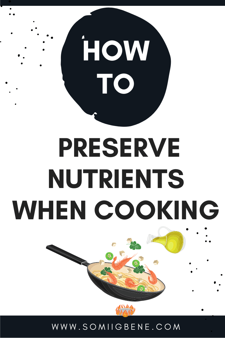 Preserve nutrients when cooking