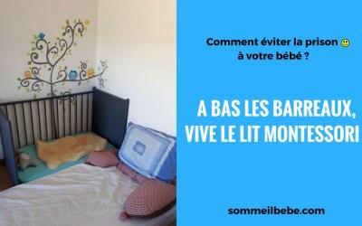A bas les barreaux, vive le lit Montessori !