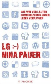 Nina Pauer - Wie wir vor lauter Kommunikation unser Leben verpassen