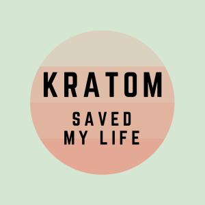 Kratom-saved-my-life