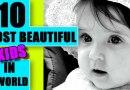 10 most beautiful kids around the world 2018