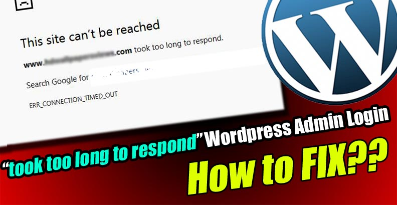took too long to respond Wordpress Admin Login
