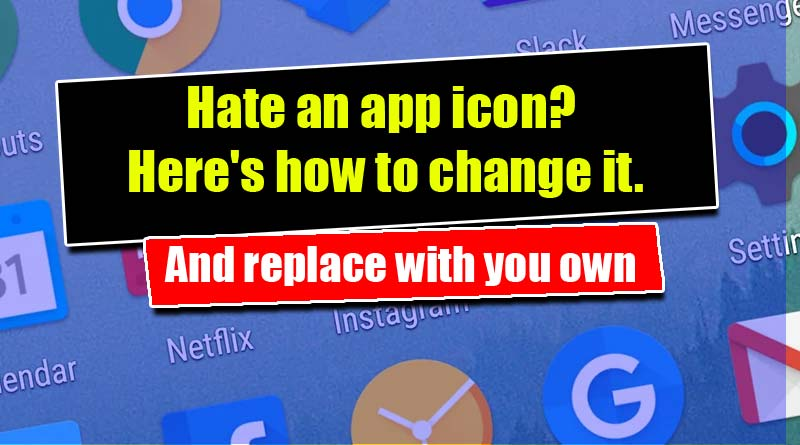 Change Your Android App Icon to Hide Default Icon