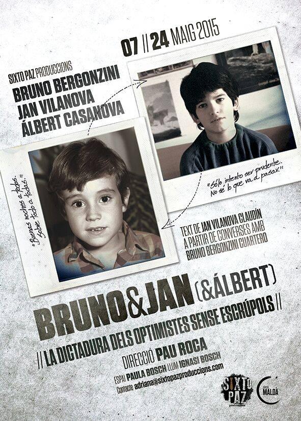 Bruno & Jan (& Álbert) - La dictadura dels optimistes sense escrúpols - Sixto Paz Produccions