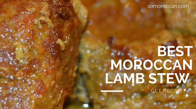 Make the Best Moroccan Lamb Stew Recipes Every-time with a Simple Trick!