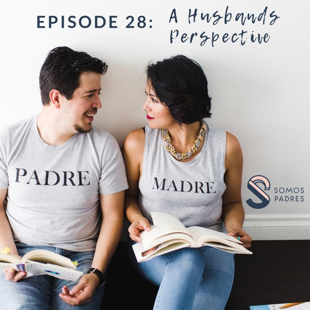 Episode 28: A Husband's Perspective