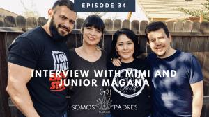 Episode 34: Interview with Mimi & Junior Magaña