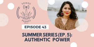 Episode 43: Summer Series 2019- Ep.5: Authentic Power