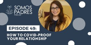 Episode 49: COVID Proof Your Relationship