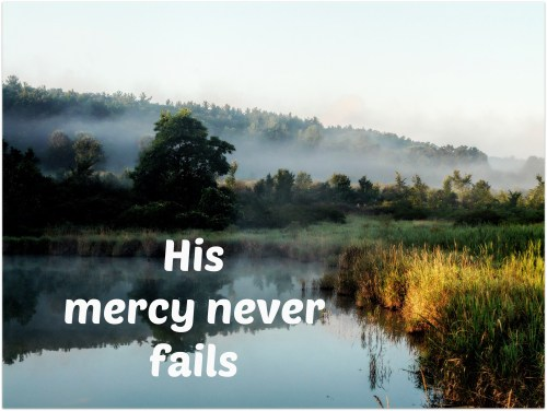 His mercy never fails