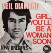 Girl You'll Be a Woman Soon - Neil Diamond